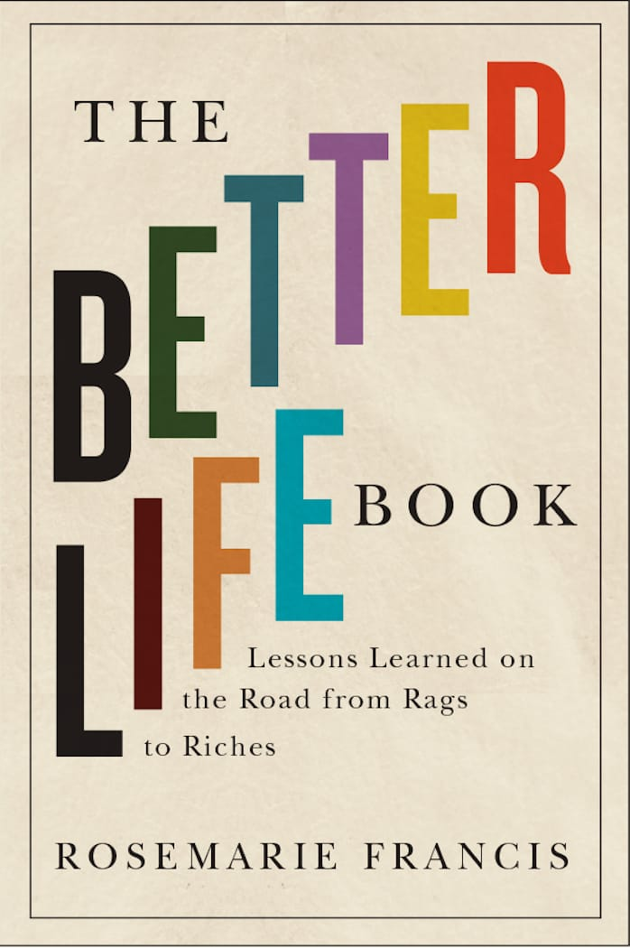 The Better Life Book by Rosemarie Francis
