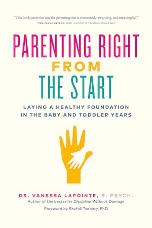 Parenting Right From the Start by Dr. Vanessa Lapointe