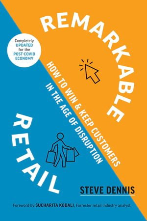 Remarkable Retail (updated ed) by Steven Dennis (450 x 300)