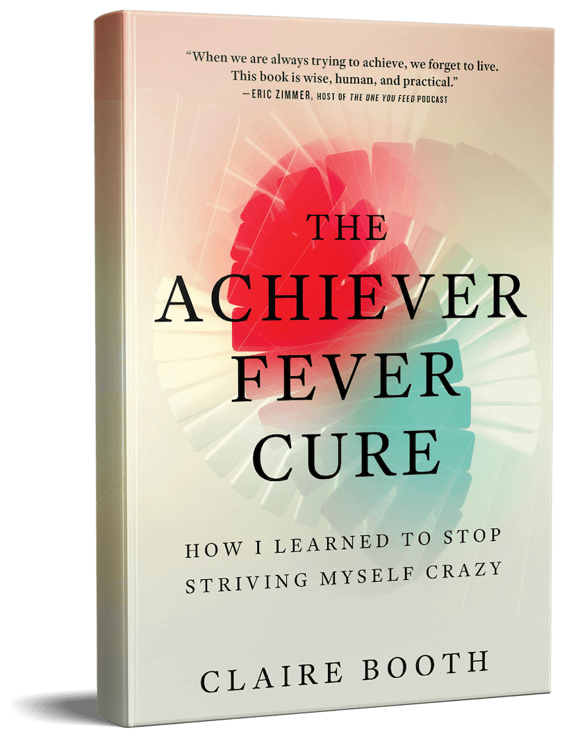 The Achiever Fever Cure by Claire Booth