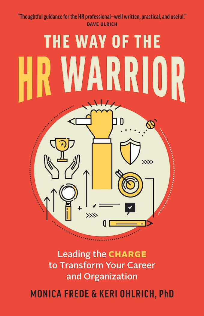 The Way of the HR Warrior by Monica Frede and Keri Ohlrich